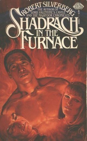 Shadrach in the Furnace, Robert Silverberg