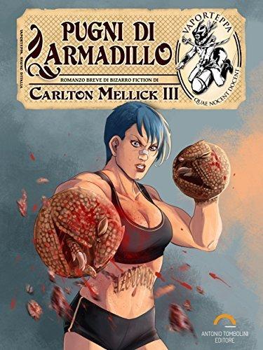 Pugni di Armadillo Carlton Mellick III