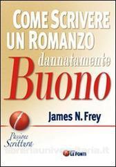 Come scrivere un romanzo dannatamente buono di James N. Frey, scrivere dialoghi con il conflitto