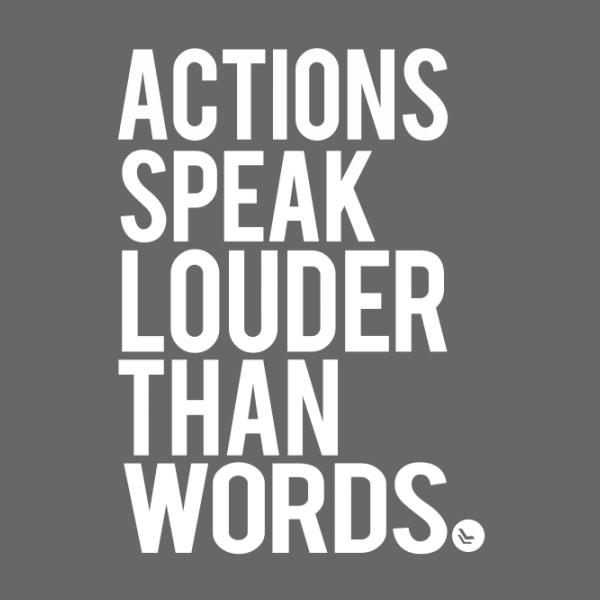 Le azioni parlano più delle parole