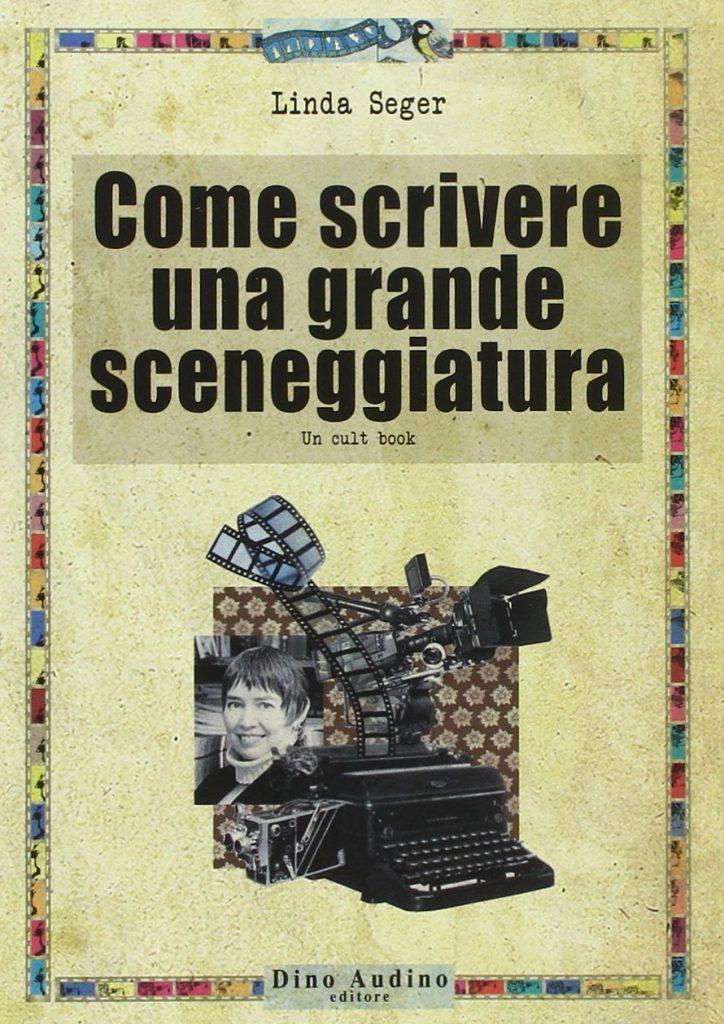 come scrivere una grande sceneggiatura, Linda Seger
