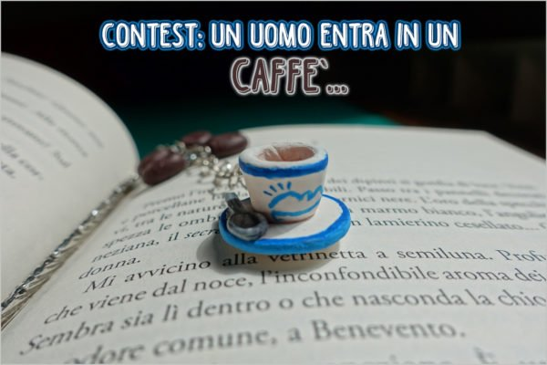 Contest: un uomo entra in un caffè