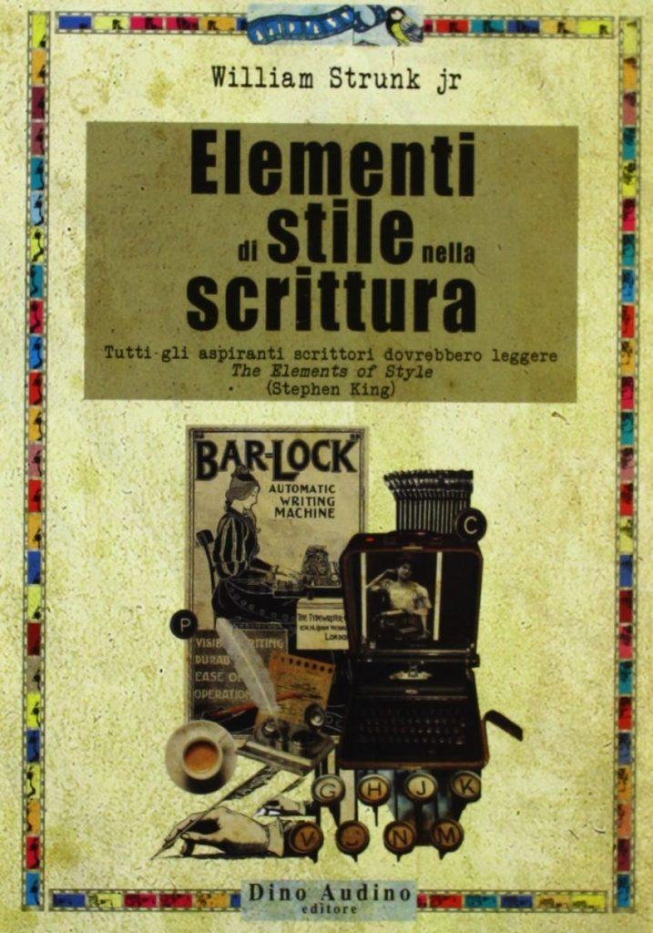 Elementi di Stile nella Scrittura, William Strunk, manuale base