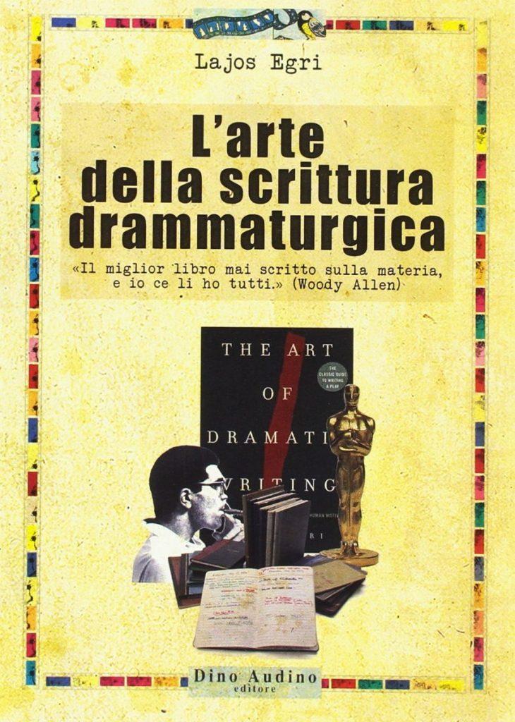 L'arte della scrittura drammaturgica, Lajos Egri