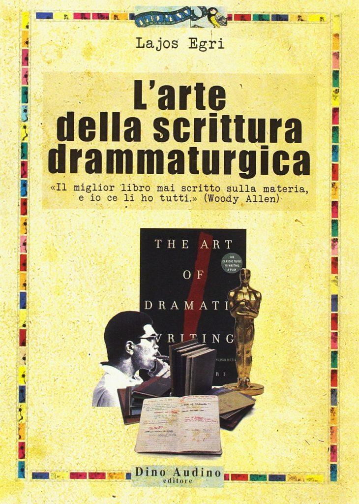 L'Arte della Scrittura drammaturgica, Lajos Egri, premessa narrativa