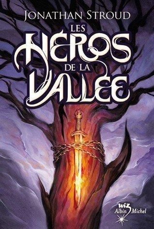 Les Heros de La Vallee, di Jonathan Stroud. 2009. Albin Michel Jeunesse