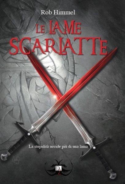 Le Lame Scarlatte, di Rob Himmel