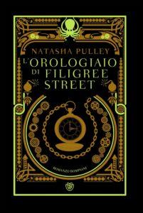 L'Orologiaio di Filigree Street, di Natasha Pulley