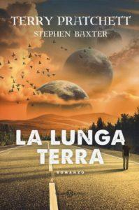 La Lunga Terra, di Terry Pratchett e Stephen Baxter. Salani.