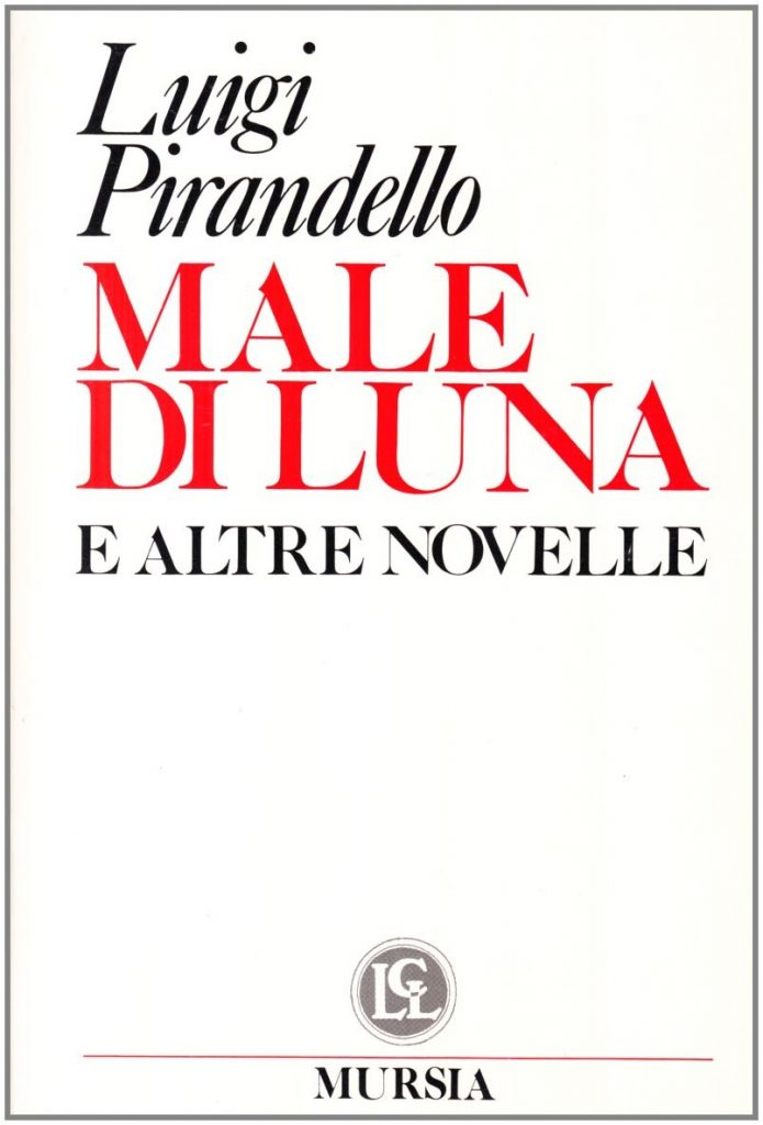 Male di Luna e altre novelle, Luigi Pirandello