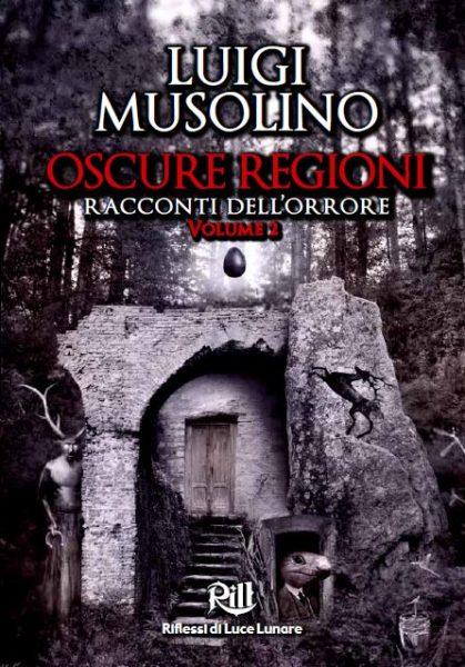 Oscure Regioni (Volume 2), Luigi Musolino