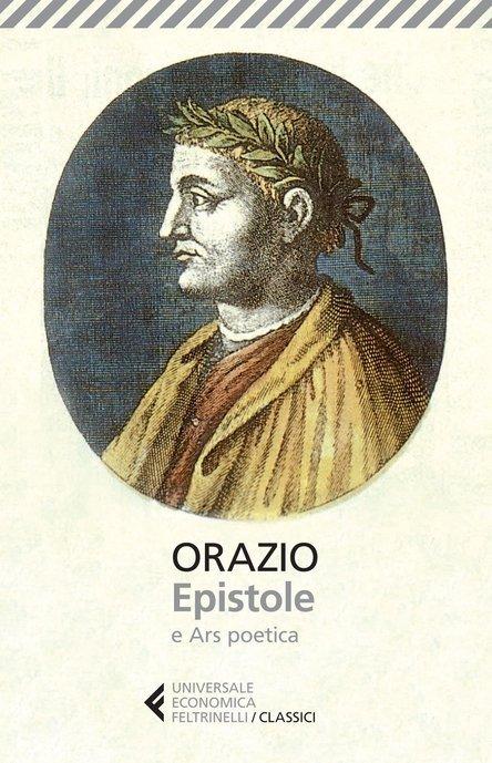 Orazio, Epistole. Include l'Epistola ai Pisoni, nota come Ars Poetica