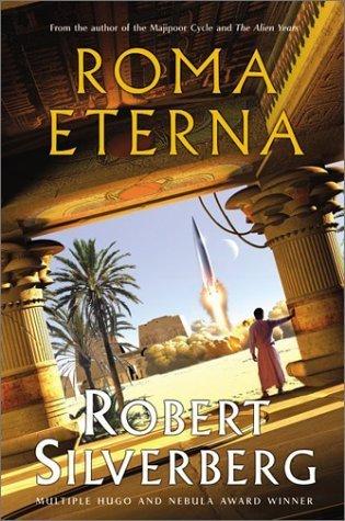 Roma Eterna, di Robert Silverberg. Harper Voyager (2003)
