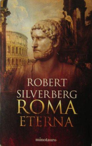 Roma Eterna, Robert Silverberg, Minotauro (2006)