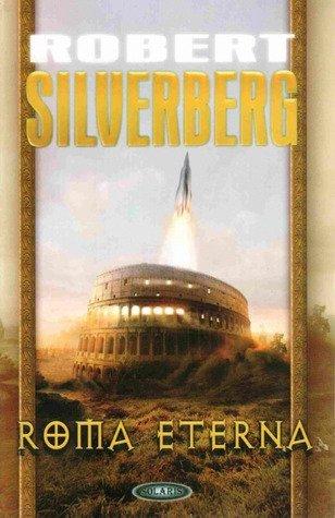 Roma Eterna, Silverberg Robert, Solaris (2009)