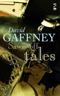 Sawn-off tales David Gaffney