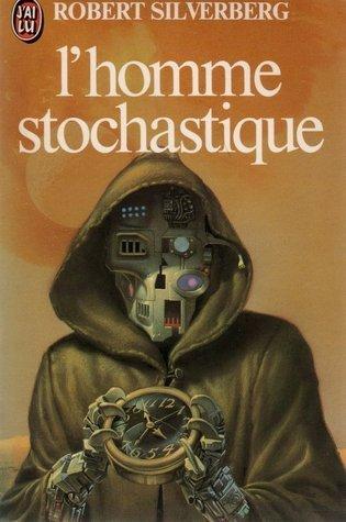 L'Homme Stochastique, 1982, J'ai Lu