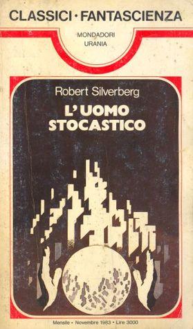 L'Uomo Stocastico, Mondadori, 1983