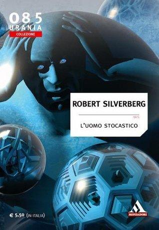 L'Uomo Stocastico, 2010, Mondadori