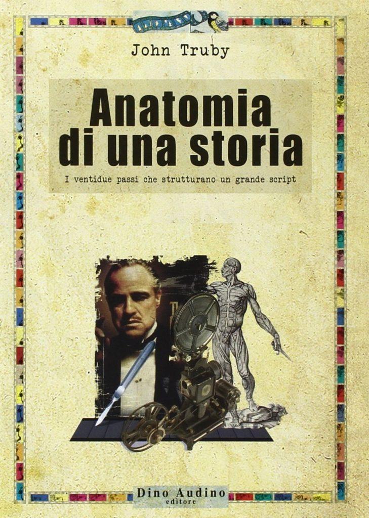Anatomia di una storia, John Truby, manuale di scrittura
