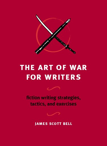 The Art of War for Writers, di James Scott Bell